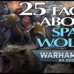 25 Facts About Space Wolves